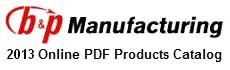 2013 B&P Manufacturing PDF catalog